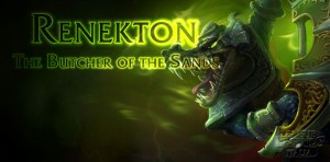Renekton, The Butcher of the Sands