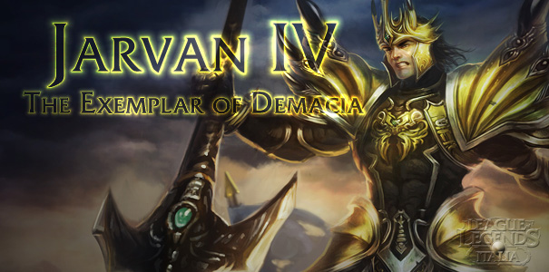 Jarvan IV, The Exemplar of Demacia