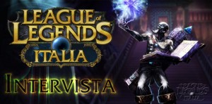League of Legends Italia - Intervista