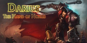 Darius, The Hand of Noxus